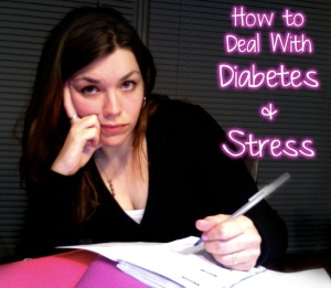 How to Deal with Stress and Type 1 Diabetes