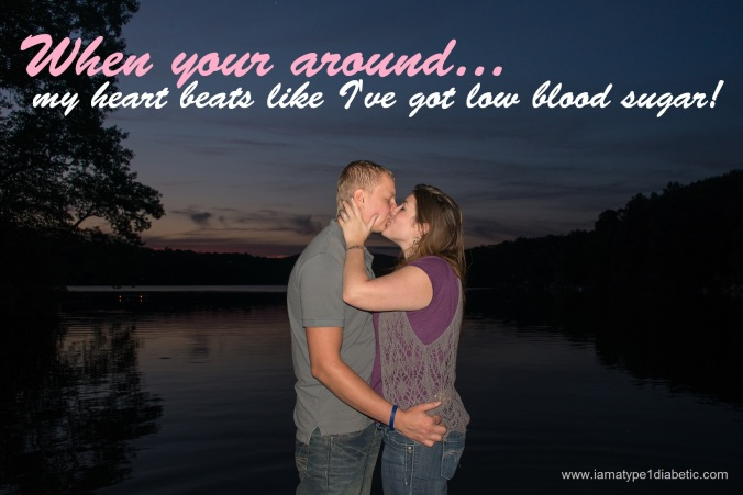 When Your Around... My Heart Beats Like I've Got Low Blood Sugar | Today's the Big Day! | www.iamatype1diabetic.com