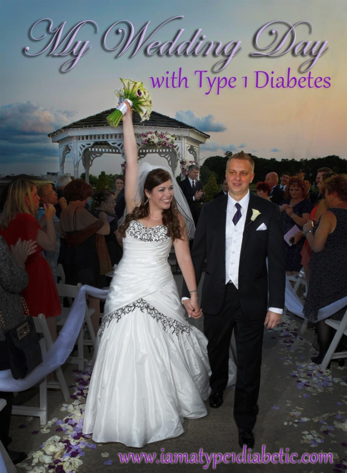 Wedding Day with Type 1 Diabetes | www.iamatype1diabetic.com