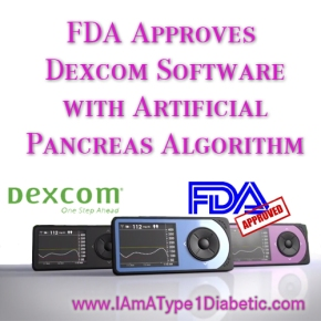 FDA Approves Dexcom Software with Artificial Pancreas Algorithm | www.iamatype1diabetic.com