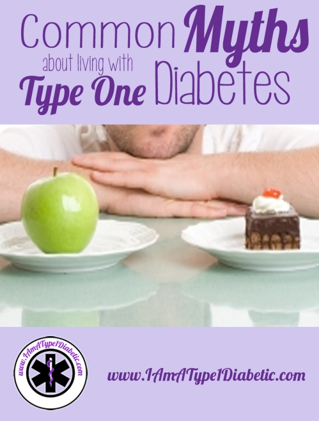 Common Myths about Living with Type 1 Diabetes | www.IAmAType1Diabetic.com
