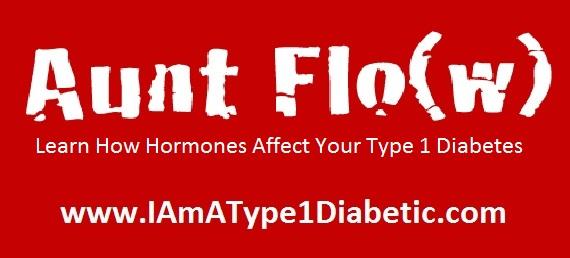 AUNT FLO | Learn How Hormones can Effect Your Type 1 Diabetes | www.IAmAType1Diabetic.com
