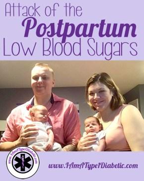 Attack of the Postpartum Low Blood Sugars | www.IAmAType1Diabetic.com