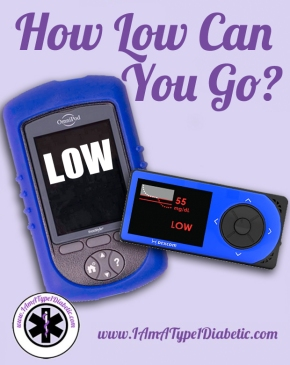 How Low Can You Go? | www.IAmAType1Diabetic.com